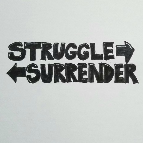 Struggle vs. surrender